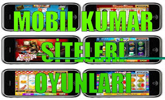 mobil kumar siteleri oyunları, mobil kumar siteleri, yabancı mobil kumar siteleri